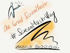 The Great ScrumMaster: #ScrumMasterWay by Zuzana Sochova
